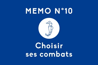 Mémo N°10 – Choisir ses combats