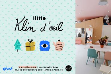 Le we du 5/6 déc. : vos emplettes de Noël avec Bubble et Little Klin d'Œil !