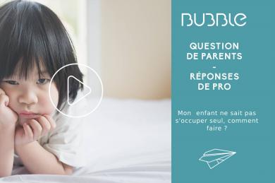 Comment faire quand son enfant n'arrive pas à s'occuper seul ?